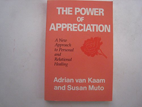 9780824512088: Power Of Appreciation, The: A New Approach to Personal & Relational Healing