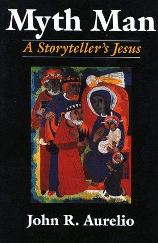 9780824512101: Myth Man: A Storyteller's Jesus
