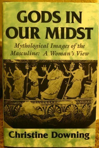 9780824512422: Gods in Our Midst: Mythological Images of the Masculine : A Woman's View
