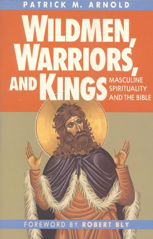 9780824512521: Wildmen, Warriors, and Kings: Masculine Spirituality and the Bible