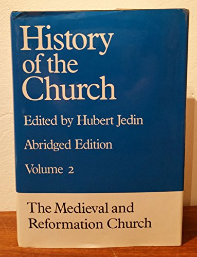 The Medieval and Reformation Church: An Abridgment: Jedin, Hubert [Editor];