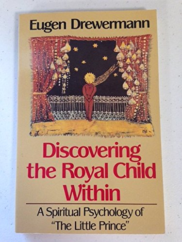 """9780824512675: Discovering the Royal Child within: A Spiritual Psychology of """"the Little Prince"""""""