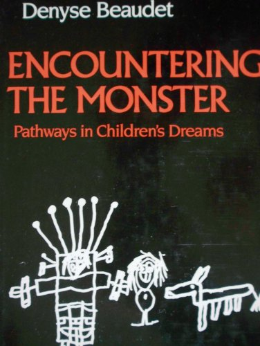 9780824513078: Encountering the Monster: Pathways in Children's Dreams