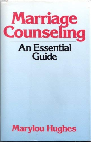 Marriage Counseling: An Essential Guide (Continuum Counseling Series): Hughes, Marylou