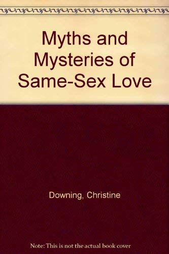 9780824513290: Myths and Mysteries of Same Sex Love