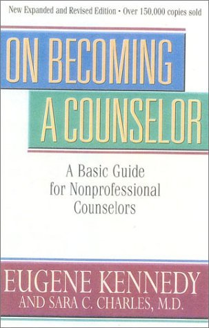 On Becoming A Counselor : A Basic: Eugene Kennedy
