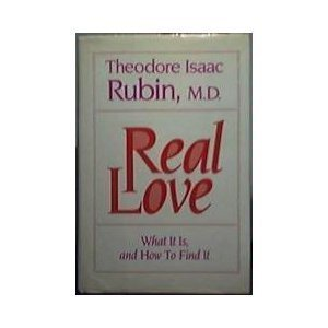 Real Love: What It Is, and How to Find It (082451338X) by Rubin, Theodore Isaac