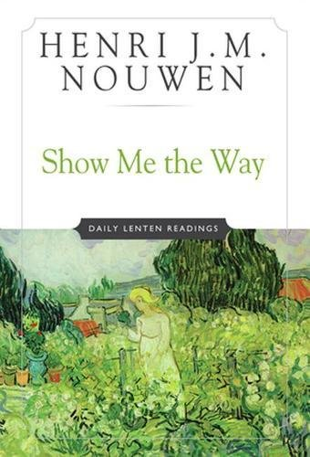 9780824513535: Show ME the Way: Readings for Each Day of Lent