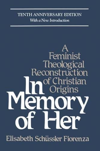9780824513573: In Memory of Her: A Feminist Theological Reconstruction of Christian Origins