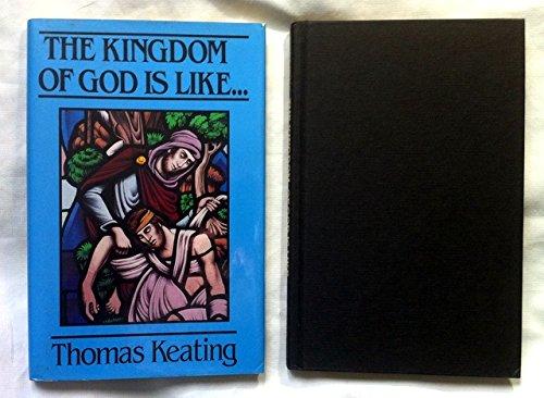 The Kingdom of God Is Like...: Keating, Thomas