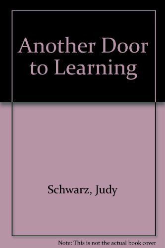 Another Door to Learning: True Stories of Learning Disable Children and Adults, and the Keys to ...