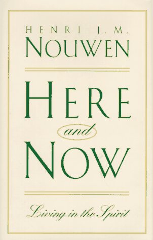 9780824514099: Here & Now: Living in the Spirit