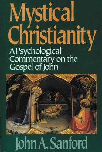 9780824514129: Mystical Christianity: A Psychological Commentary on the Gospel of John