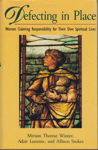 9780824514174: Defecting in Place: Women Claiming Responsibility for Their Own Spiritual Lives