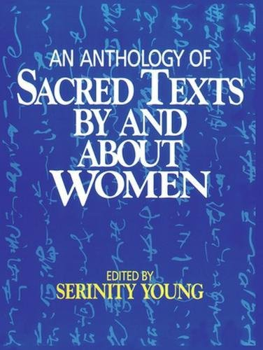An Anthology of Sacred Texts By and About Women: Serinity Young