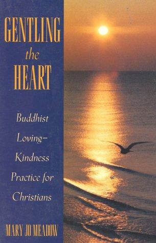 9780824514341: Gentling the Heart: Buddhist Loving-Kindness Practice for Christians