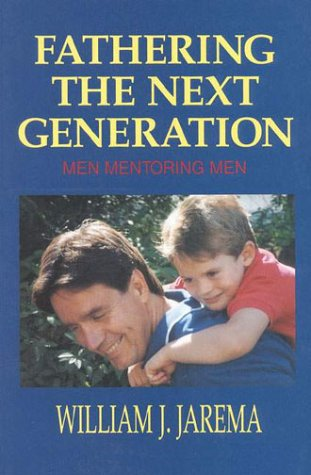 9780824514426: Fathering The Next Generation: Men Mentoring Men