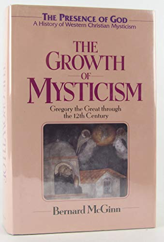 9780824514501: Growth Of Mysticism: From Gregory the Great Through the 12 Century (The Presence of God : A History of Western Christian Mysticism, Vol 2)