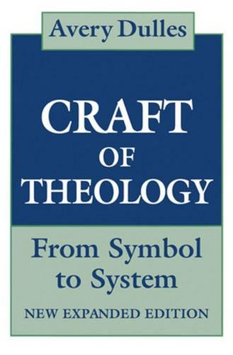 9780824514563: The Craft of Theology: From Symbol to System, Expanded Edition
