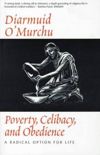 9780824514730: Poverty Celibacy & Obedience : A Radical Option for Life