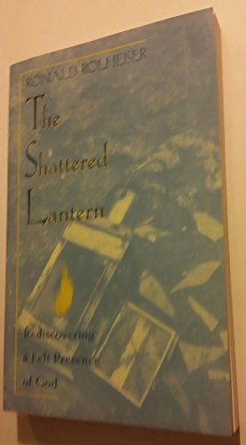 9780824514976: The Shattered Lantern: Rediscovering the Felt Presence of God