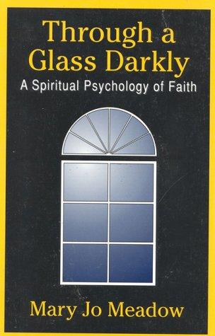 9780824515102: Through A Glass Darkly: A Spiritual Psychology of Faith