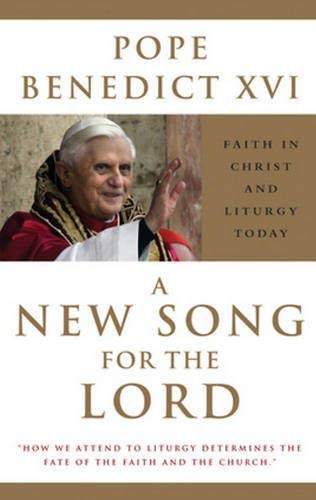 9780824515362: A New Song for the Lord: Faith in Christ and Liturgy Today: Theology of Worship