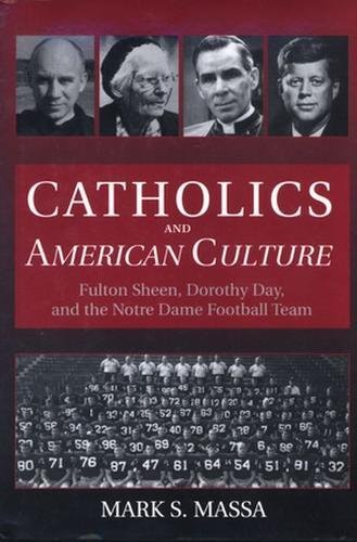9780824515379: Catholics and American Culture: Fulton Sheen, Dorothy Day, and the Notre Dame Football Team