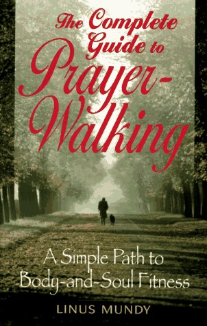 9780824515461: Complete Guide to Prayer Walking: A Simple Path to Body&Soul Fitness