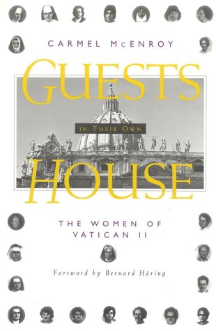 9780824515478: Guests In Their Own House: The Women of Vatican II