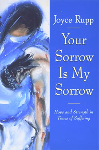 9780824515669: Your Sorrow Is My Sorrow: Hope and Strength in Times of Suffering
