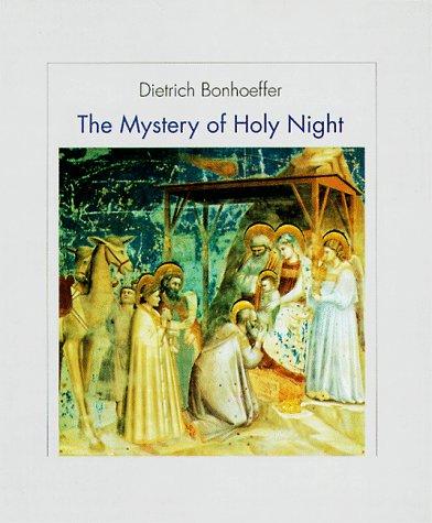 The Mystery of Holy Night: Bonhoeffer, Dietrich