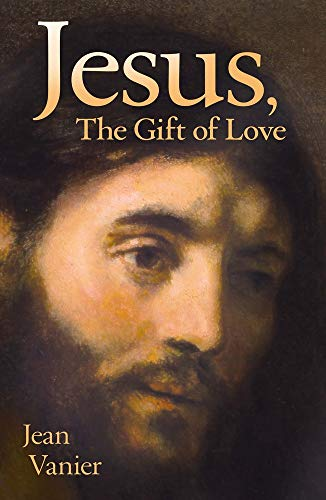 Jesus, the Gift of Love (0824515935) by Jean Vanier