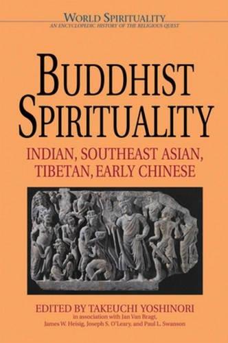 Buddhist Spirituality: Later China, Korea, Japan, and the Modern World: Takeuchi Yoshinori