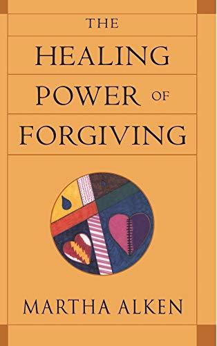 9780824515973: The Healing Power of Forgiving