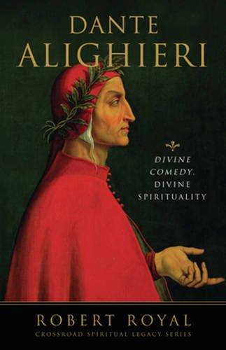 9780824516048: Dante Alighieri: Divine Comedy, Divine Spirituality (The Crossroad Spiritual Legacy Series)