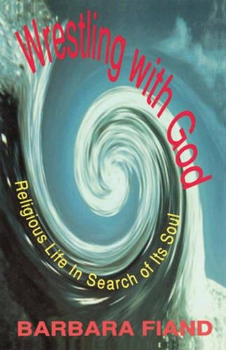 9780824516208: Wrestling with God: Religious Life in Search of Its Soul