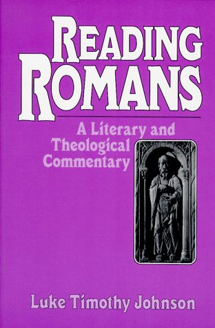 Reading Romans: A Literary and Theological Commentary (Reading the New Testament Series) (0824516249) by Luke Timothy Johnson
