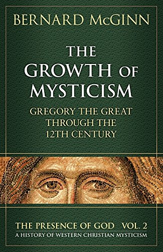 9780824516284: The Growth of Mysticism: Gregory the Great Through the 12 Century (The Presence of God) (v. 2)