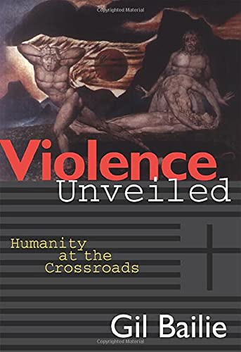 9780824516451: Violence Unveiled: Humanity at the Crossroads