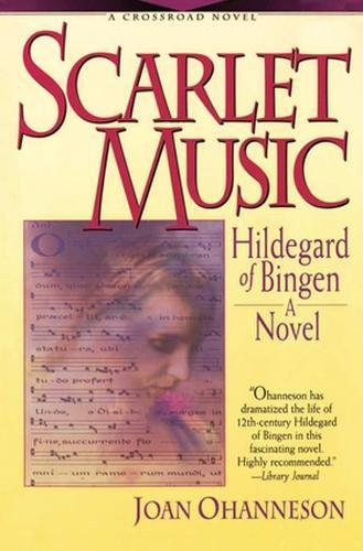 9780824516468: Scarlet Music: A Life of Hildegard Von Bingen (Crossroad Fiction Program)