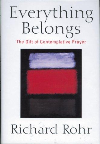 9780824516529: Everything Belongs: The Gift of Contemplative Prayer