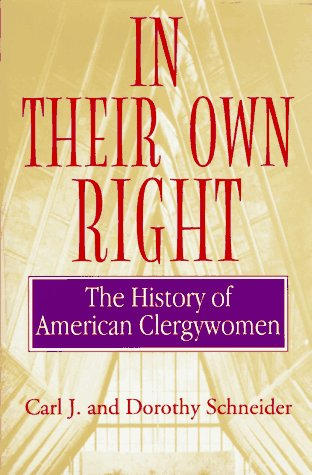 9780824516536: In Their Own Right: The History of American Clergywomen