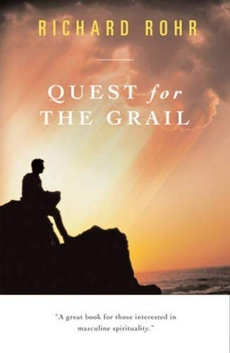 Quest For The Grail: Richard Rohr