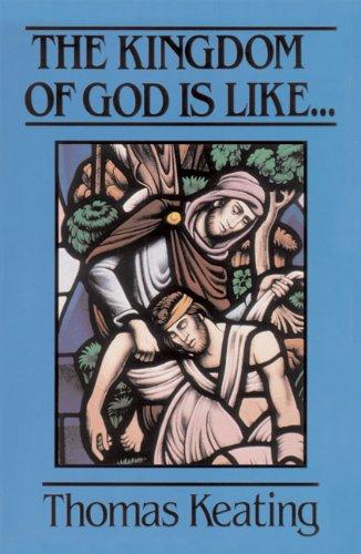 The Kingdom of God Is Like: Keating, Thomas