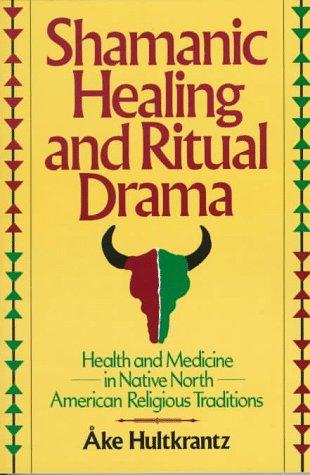 9780824516642: Shamanic Healing & Ritual Drama: Health & Medicine in the Native North American Religious Traditions