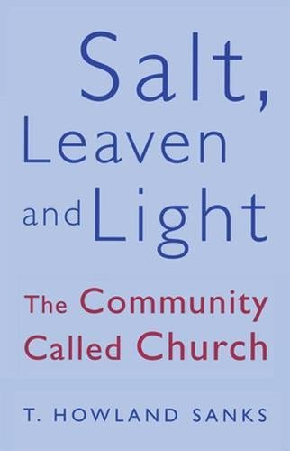 9780824516666: Salt, Leaven, & Light: The Community Called Church