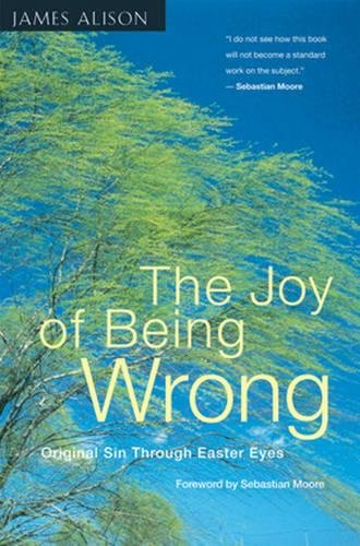 9780824516765: The Joy of Being Wrong: Original Sin Through Easter Eyes