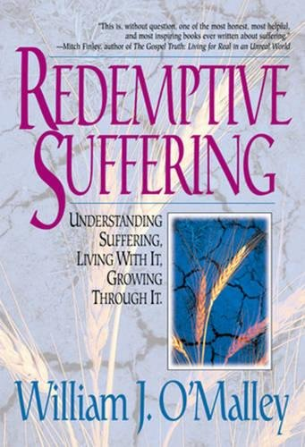9780824516802: Redemptive Suffering: Understanding Suffering, Living With It, Growing Through It.