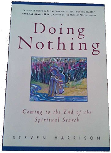 9780824516840: Doing Nothing: Coming to the End of the Spiritual Search